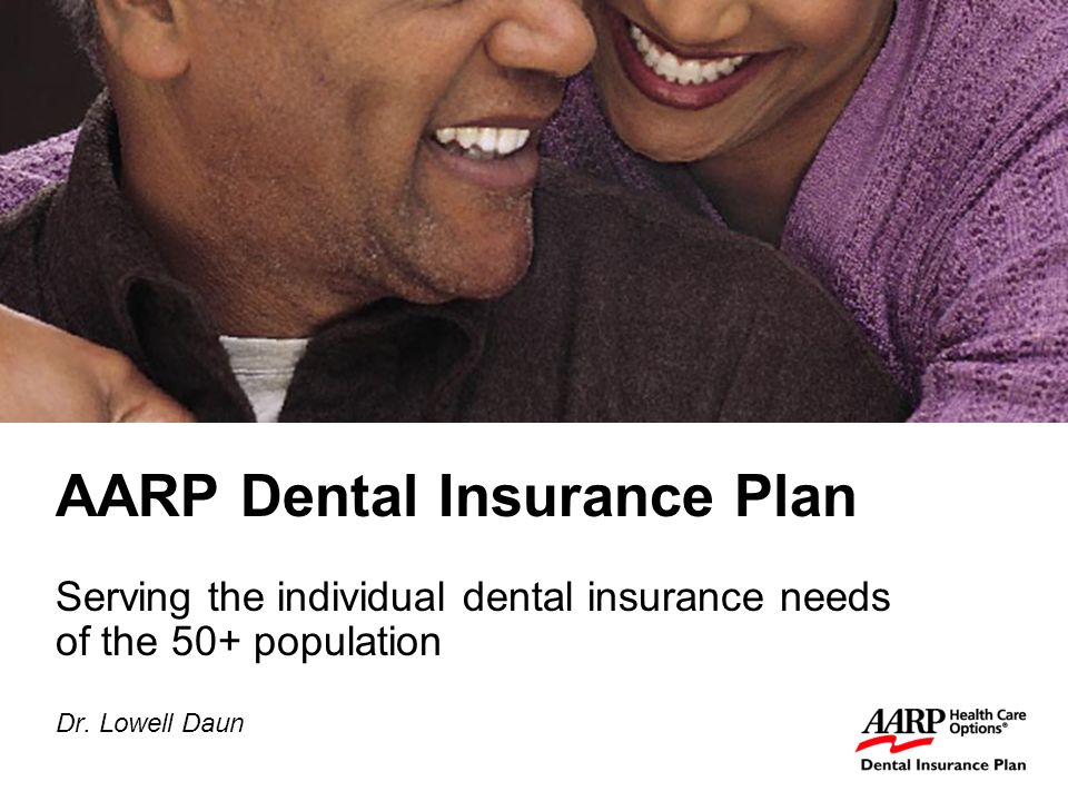 1 Aarp Dental Insurance Plan Serving The Individual Dental Insurance