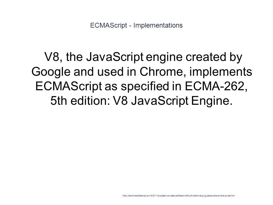 Complete ecmascript 5th edition implementation.