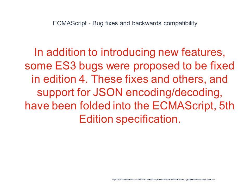 Ecmascript 5 compatibility table.