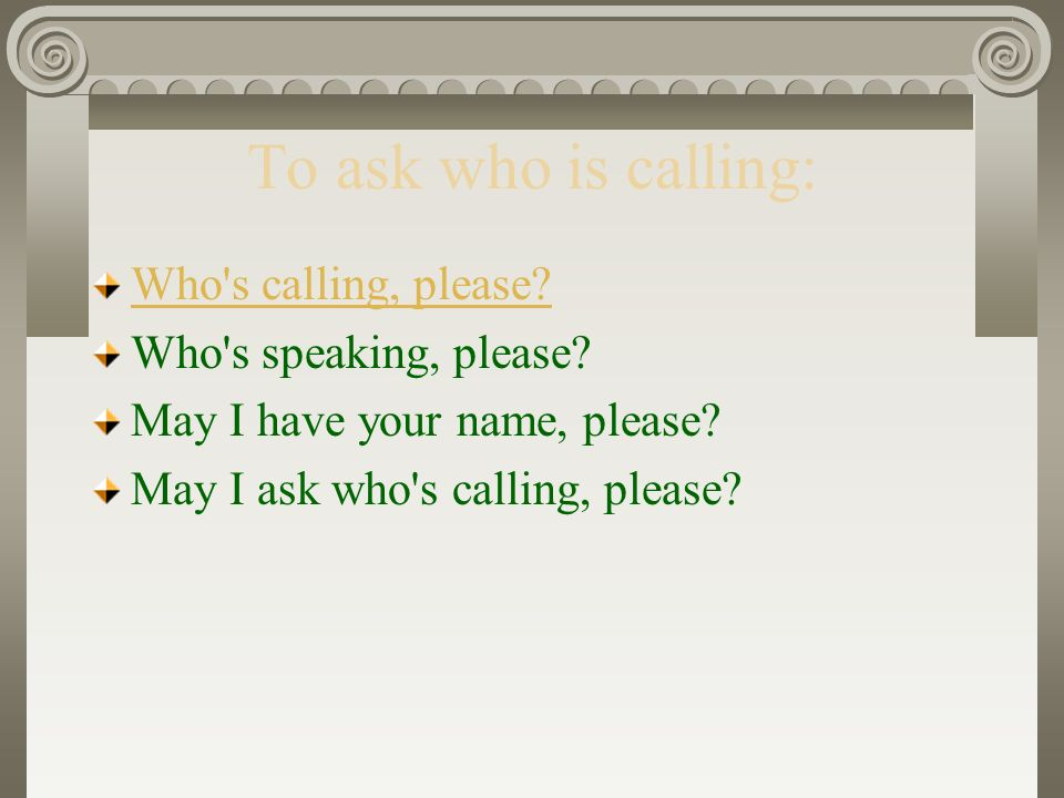 Telephone English When you answer the phone: Good morning  This is
