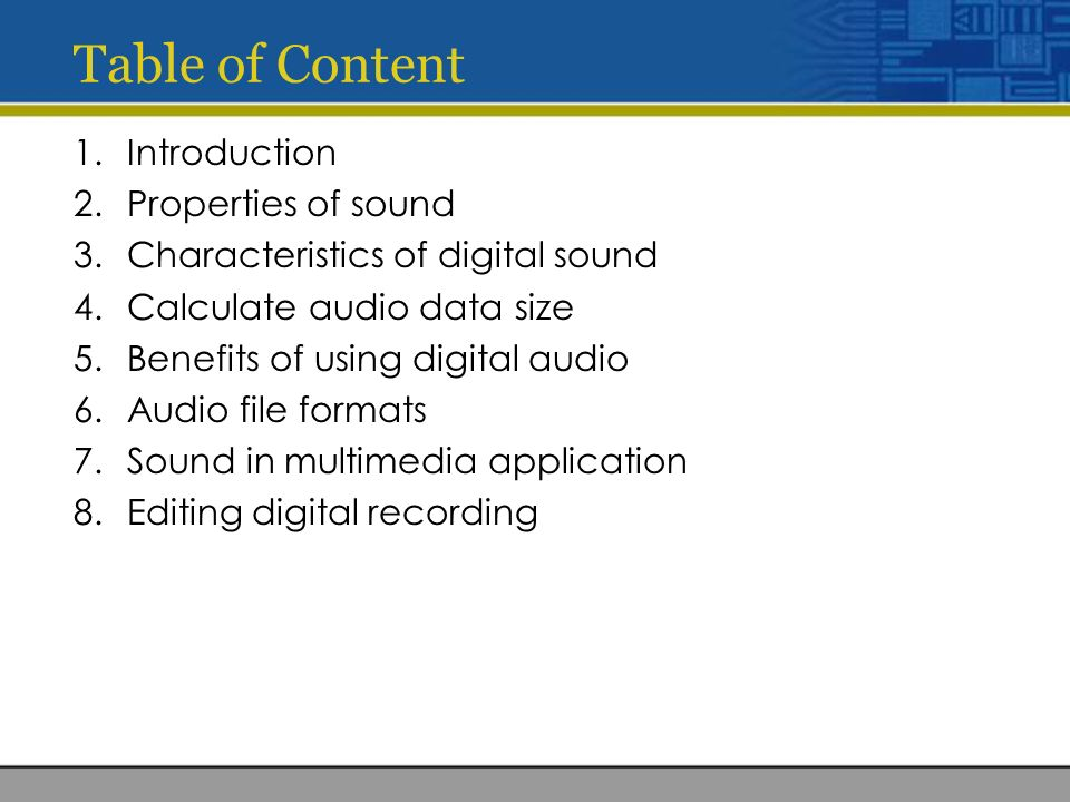 Sound and audio  Table of Content 1 Introduction 2 Properties of