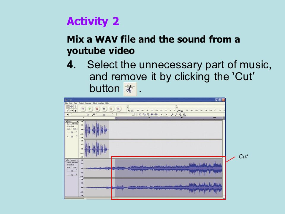 Activity 2 Mix a WAV file and the sound from a youtube video In this