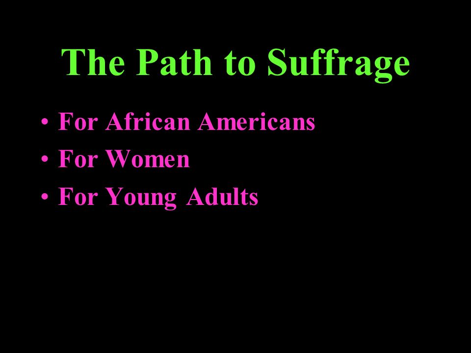 The Path to Suffrage For African Americans For Women For Young Adults