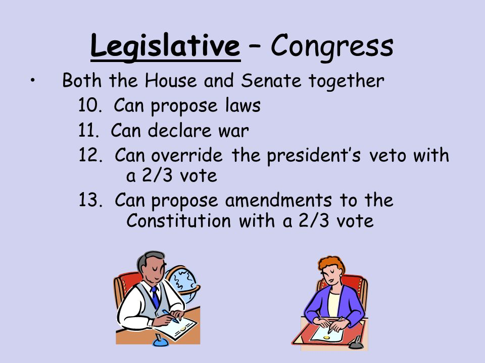 Legislative – Congress Senate 5.Senators serve a 6 yr term 6.A Senator must be 30 yrs old and a citizen for 9 yrs 7.Can approve presidential appointments 8.Approves treaties with foreign powers 9.Can put the president on trial after impeachment