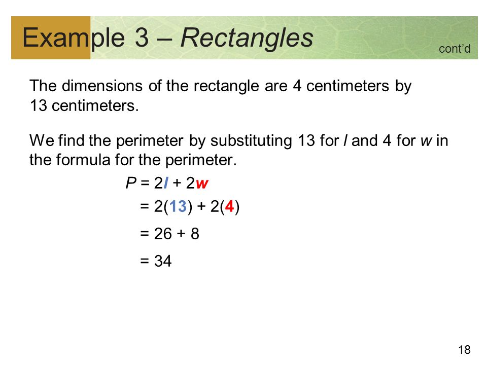 18 Example 3 – Rectangles The dimensions of the rectangle are 4 centimeters by 13 centimeters.