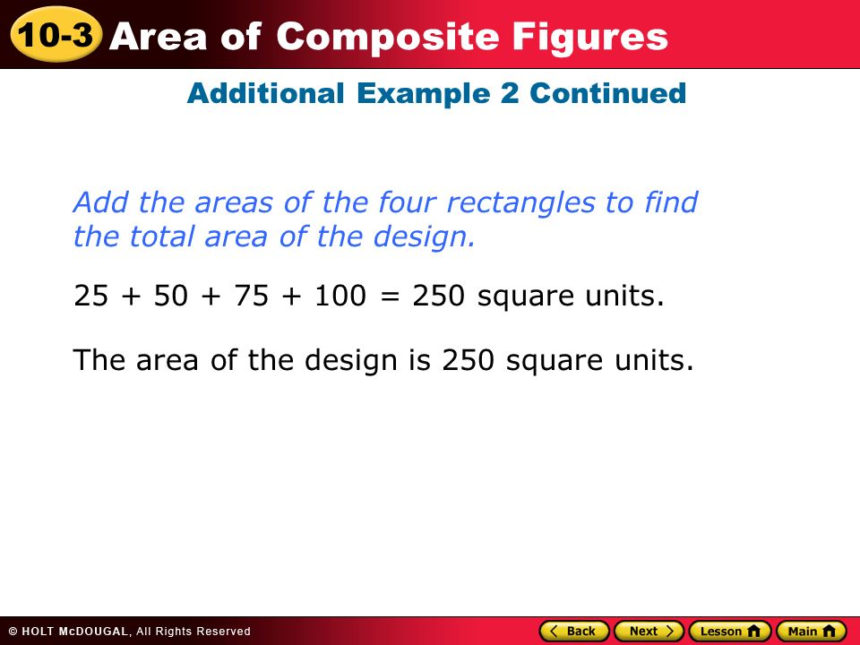 10-3 Area of Composite Figures Additional Example 2 Continued = 250 square units.