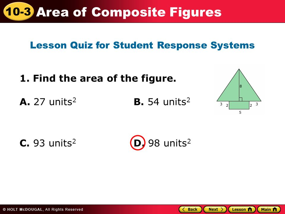 10-3 Area of Composite Figures 1. Find the area of the figure.