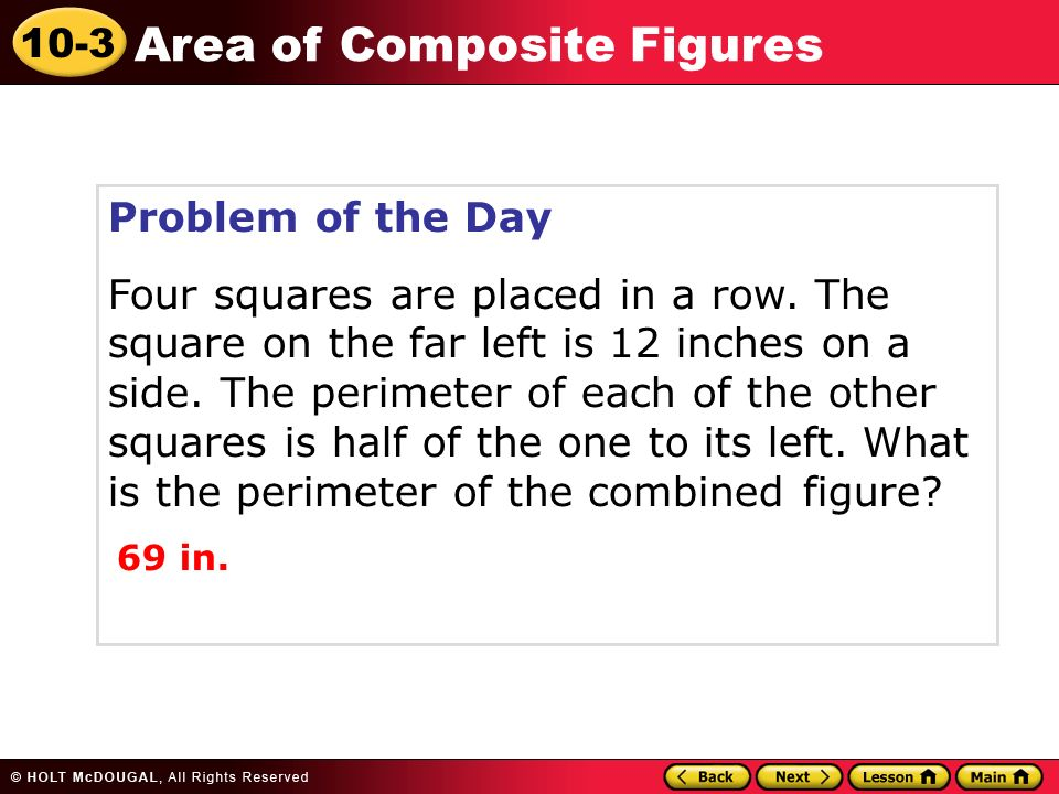 10-3 Area of Composite Figures Problem of the Day Four squares are placed in a row.