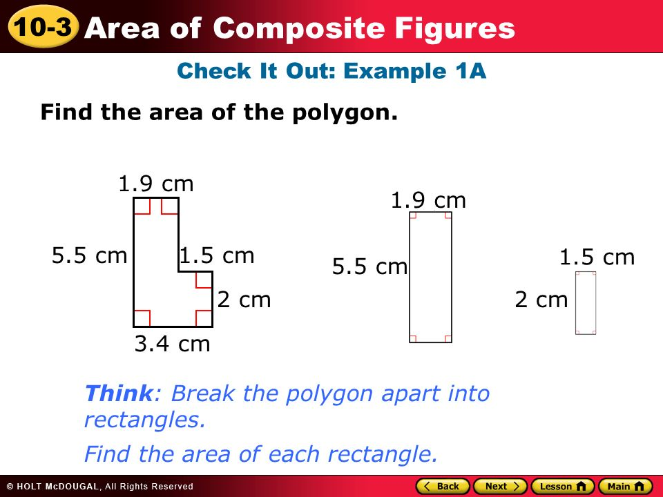 10-3 Area of Composite Figures Check It Out: Example 1A Find the area of the polygon.