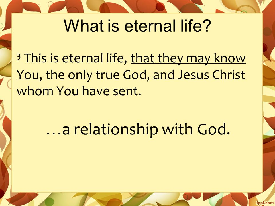 What is eternal life.
