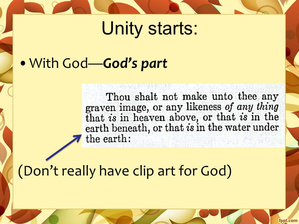 Unity starts: With God—God's part (Don't really have clip art for God)