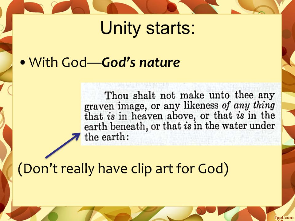 Unity starts: With God—God's nature (Don't really have clip art for God)