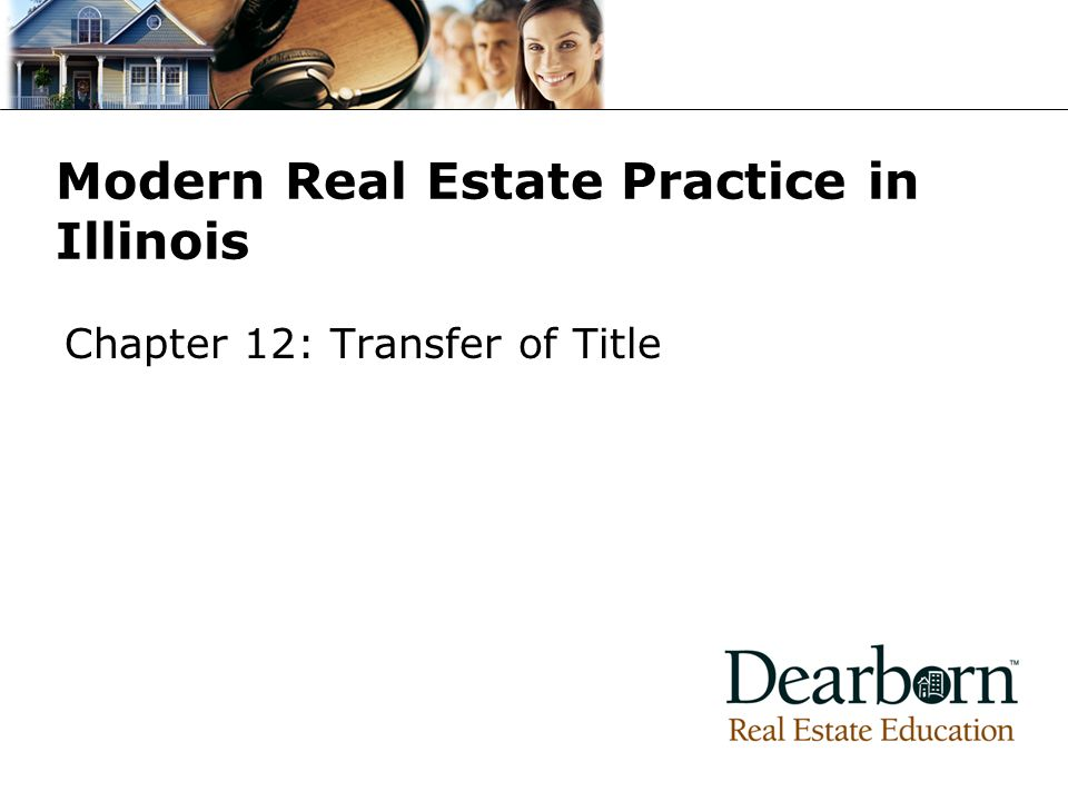 Modern Real Estate Practice in Illinois Chapter 12: Transfer