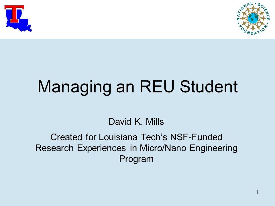 1 Managing an REU Student David K. Mills Created for Louisiana ...