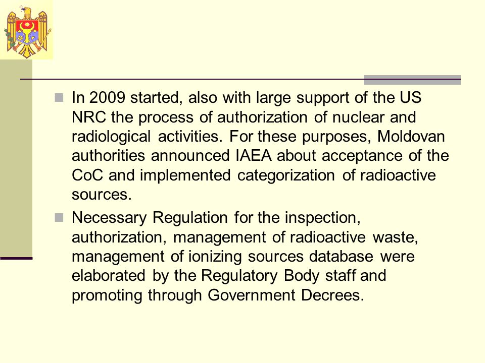 In 2009 started, also with large support of the US NRC the process of authorization of nuclear and radiological activities.