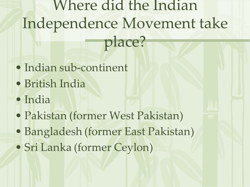 Where did the Indian Independence Movement take place.