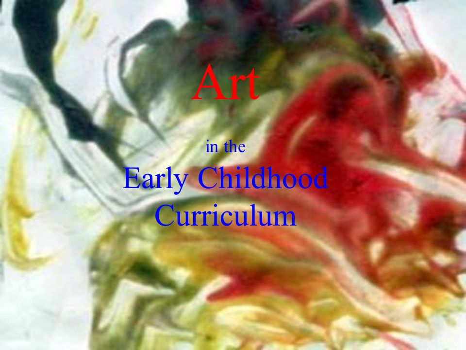 Art In The Early Childhood Curriculum An Art Program Is Planned
