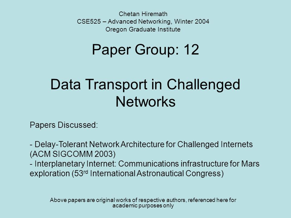 Paper Group: 12 Data Transport in Challenged Networks Above papers
