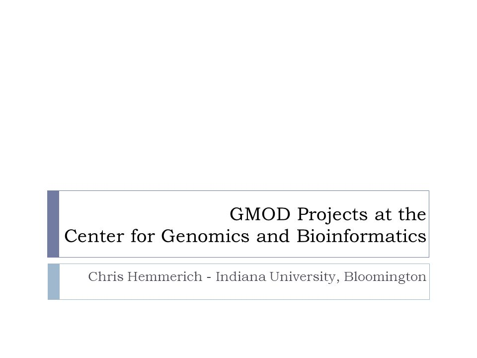 GMOD Projects at the Center for Genomics and Bioinformatics