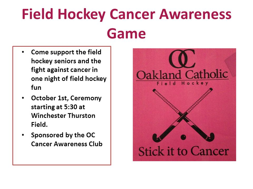 Field Hockey Cancer Awareness Game Come support the field hockey seniors and the fight against cancer in one night of field hockey fun October 1st, Ceremony starting at 5:30 at Winchester Thurston Field.
