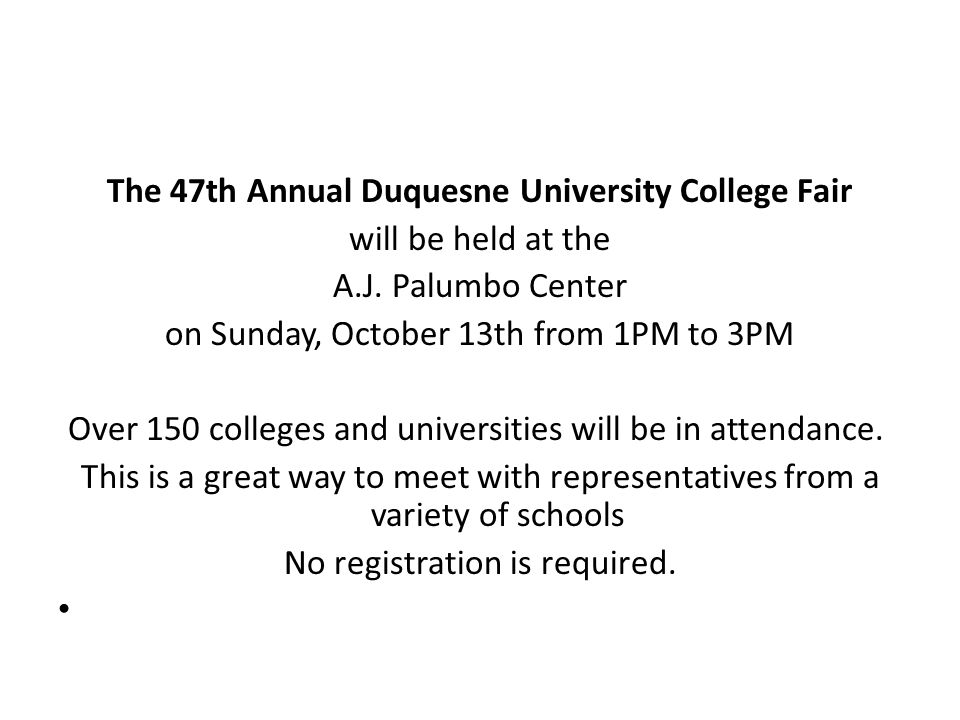 The 47th Annual Duquesne University College Fair will be held at the A.J.