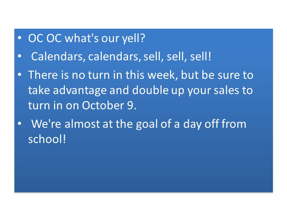 OC OC what s our yell. Calendars, calendars, sell, sell, sell.