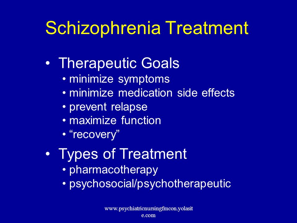 Treatment of Schizophrenia (and Related Psychotic Disorders