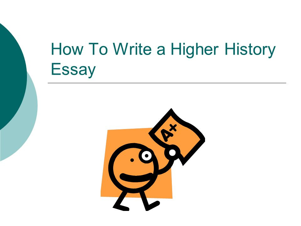 How To Write a Higher History Essay