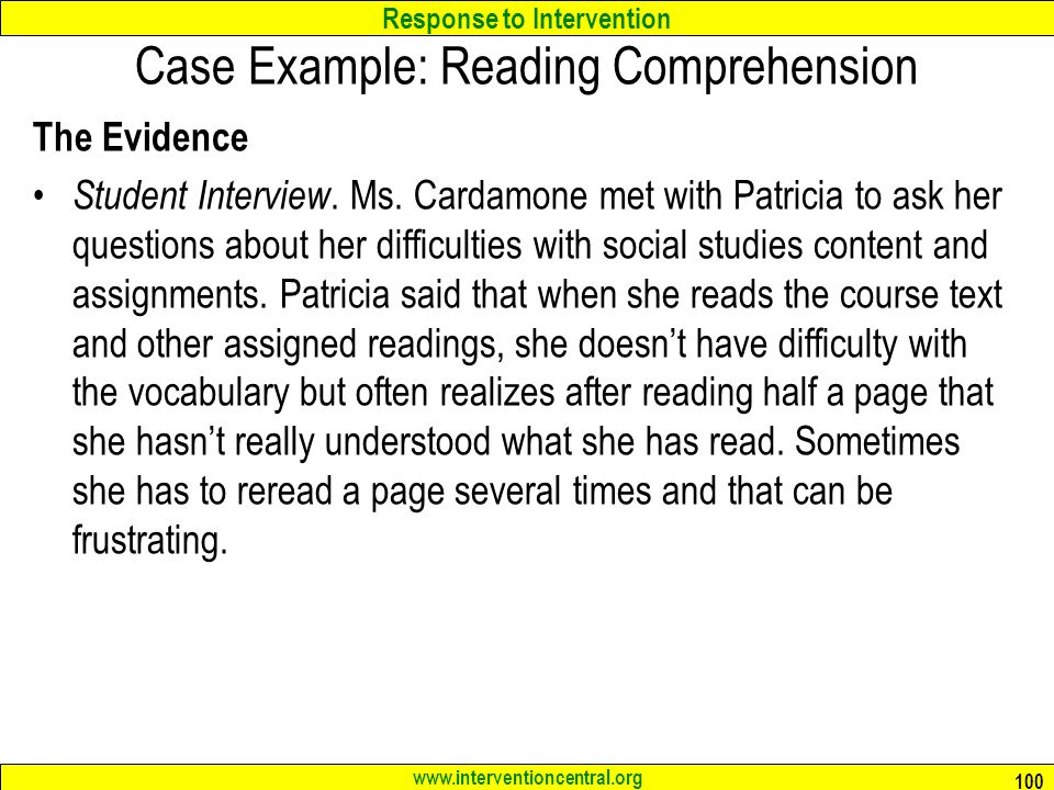 Response to Intervention www.interventioncentral.org Case Example: Reading Comprehension The Evidence Student Interview.