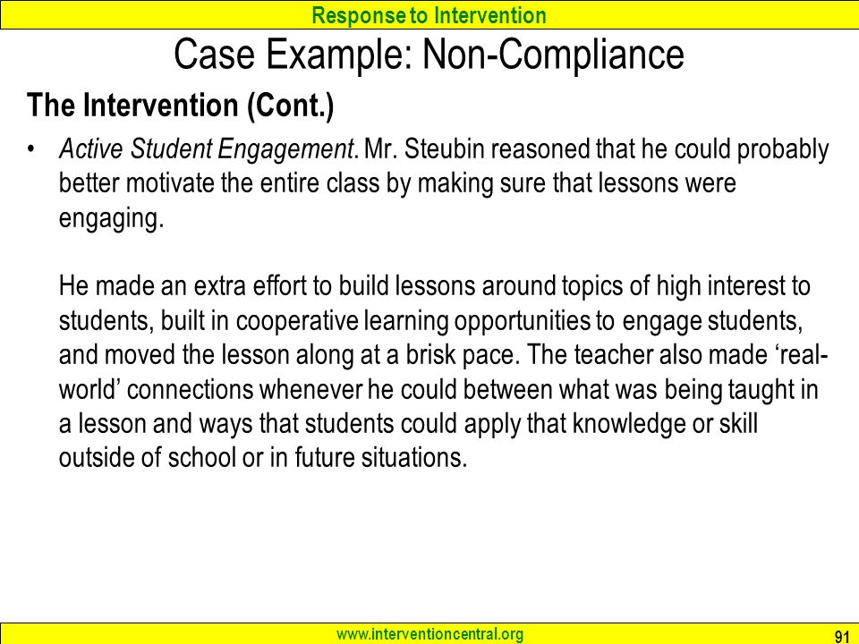 Response to Intervention www.interventioncentral.org Case Example: Non-Compliance The Intervention (Cont.) Active Student Engagement.