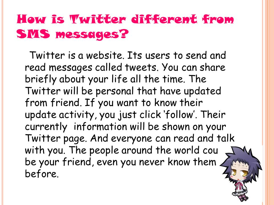 By  Chaim  How is Twitter different from SMS messages? Twitter is a