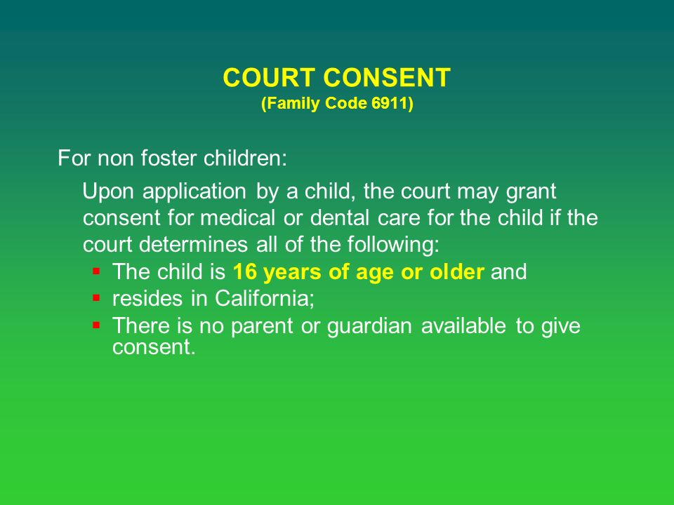 MEDICAL CARE AND CONSENTS  WHO CAN CONSENT TO MEDICAL CARE FOR