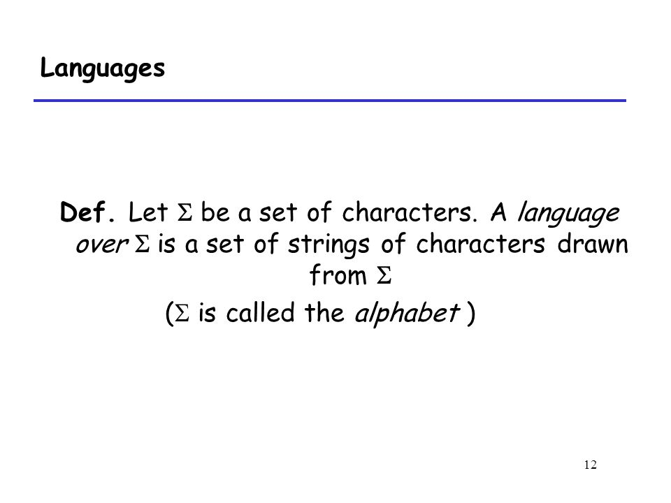12 Languages Def. Let S be a set of characters.