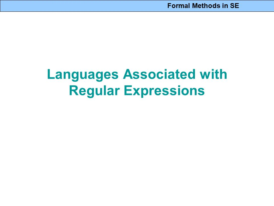 Formal Methods in SE Languages Associated with Regular Expressions