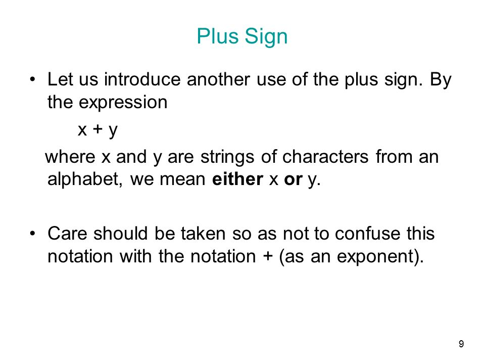 9 Plus Sign Let us introduce another use of the plus sign.