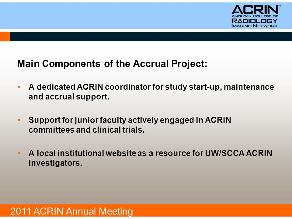 2011 ACRIN Annual Meeting The ACRIN Accrual Project at University of Washington Constance Lehman, MD. PhD David Mankoff, MD. PhD Tiffany Wong, MS. - ppt download - 웹