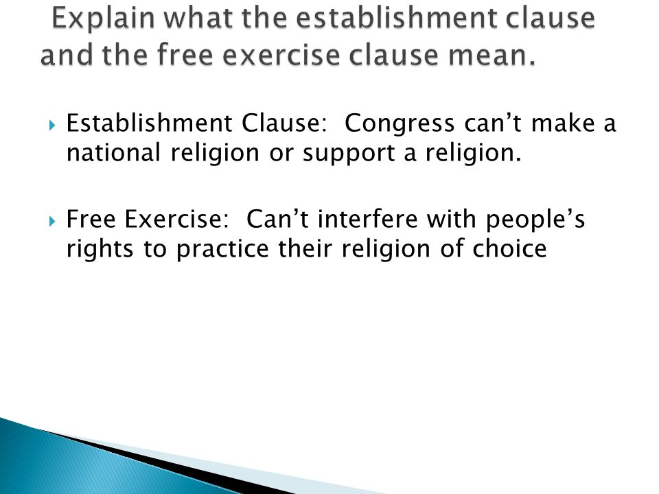  Establishment Clause: Congress can't make a national religion or support a religion.