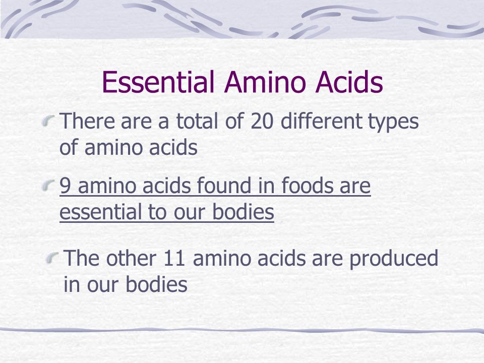 Essential Amino Acids There are a total of 20 different types of amino acids 9 amino acids found in foods are essential to our bodies The other 11 amino acids are produced in our bodies