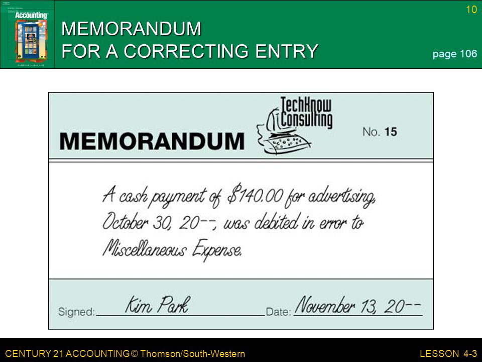 CENTURY 21 ACCOUNTING © Thomson/South-Western 10 LESSON 4-3 MEMORANDUM FOR A CORRECTING ENTRY page 106