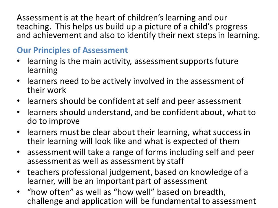 Assessment is at the heart of children's learning and our teaching.
