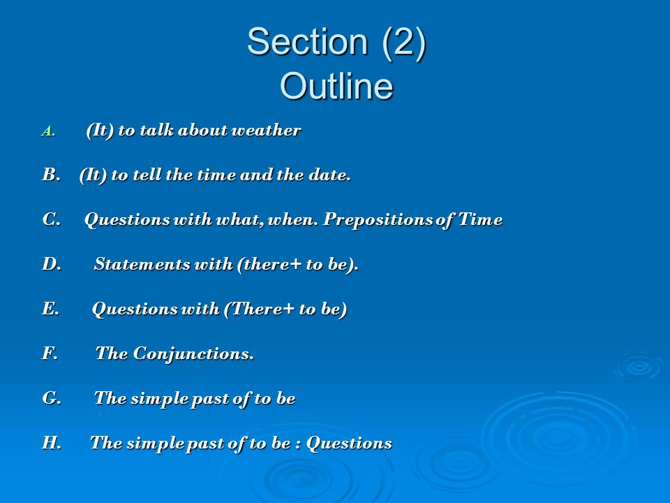 Section (2) Outline A. (It) to talk about weather B.
