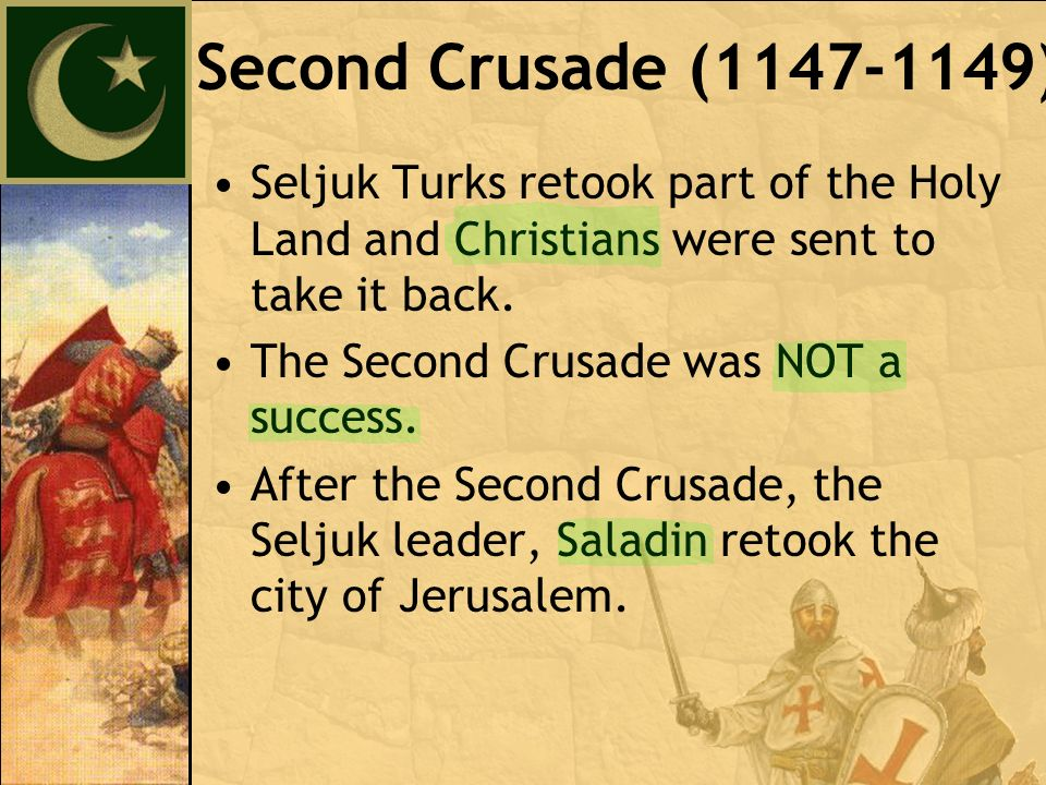 Seljuk Turks retook part of the Holy Land and Christians were sent to take it back.