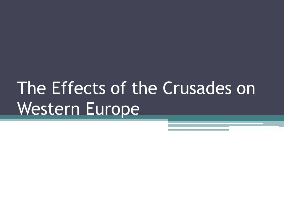 The Effects of the Crusades on Western Europe