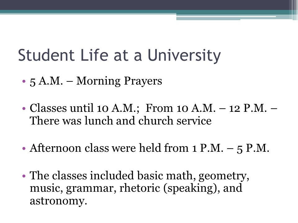 Student Life at a University 5 A.M. – Morning Prayers Classes until 10 A.M.; From 10 A.M.