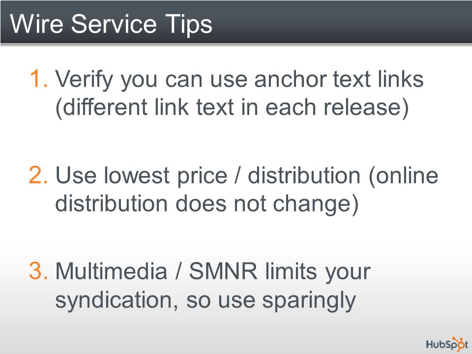 Wire Service Tips 1. Verify you can use anchor text links (different link text in each release) 2.