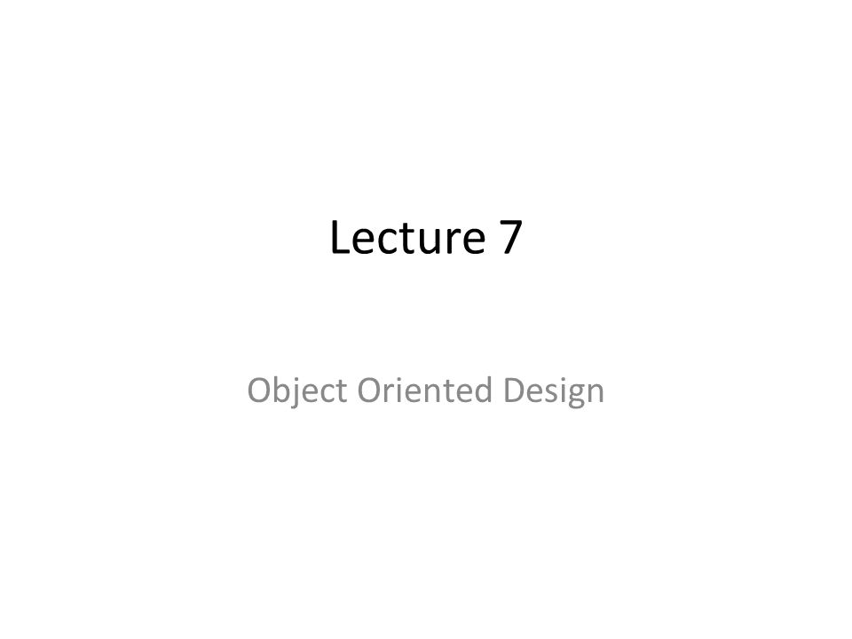 Lecture 7 Object Oriented Design Outline What Is Uml And Why We Use Uml How To Use Uml Diagrams To Design Software System What Uml Modeling Tools Ppt Download