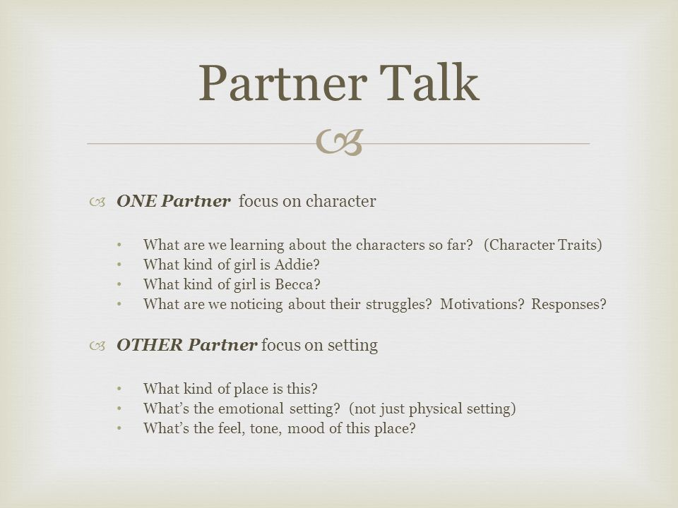   ONE Partner focus on character What are we learning about the characters so far.