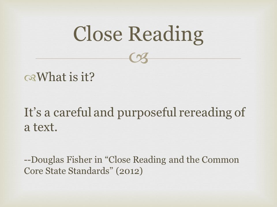   What is it. It's a careful and purposeful rereading of a text.
