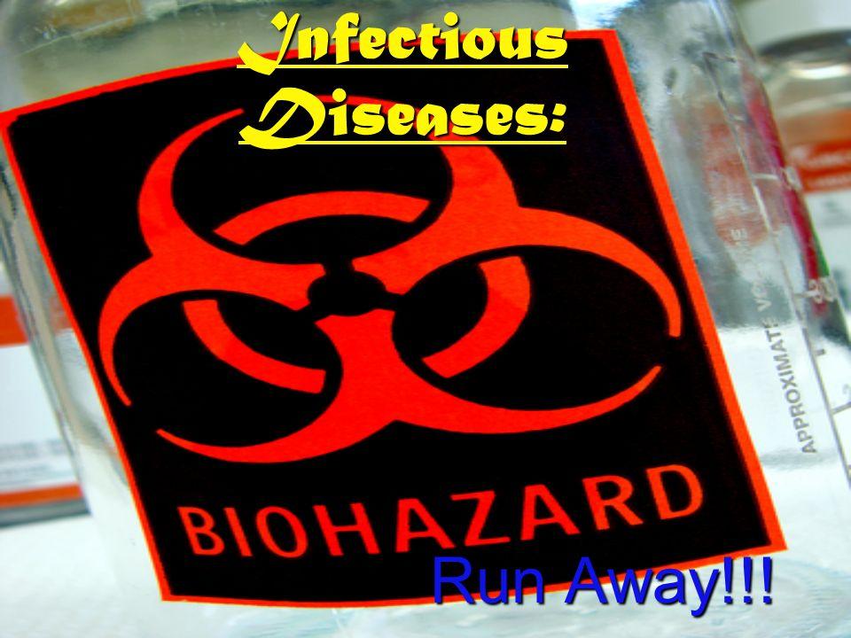 Infectious Diseases Run Away Pathogenspathogens Ppt Download