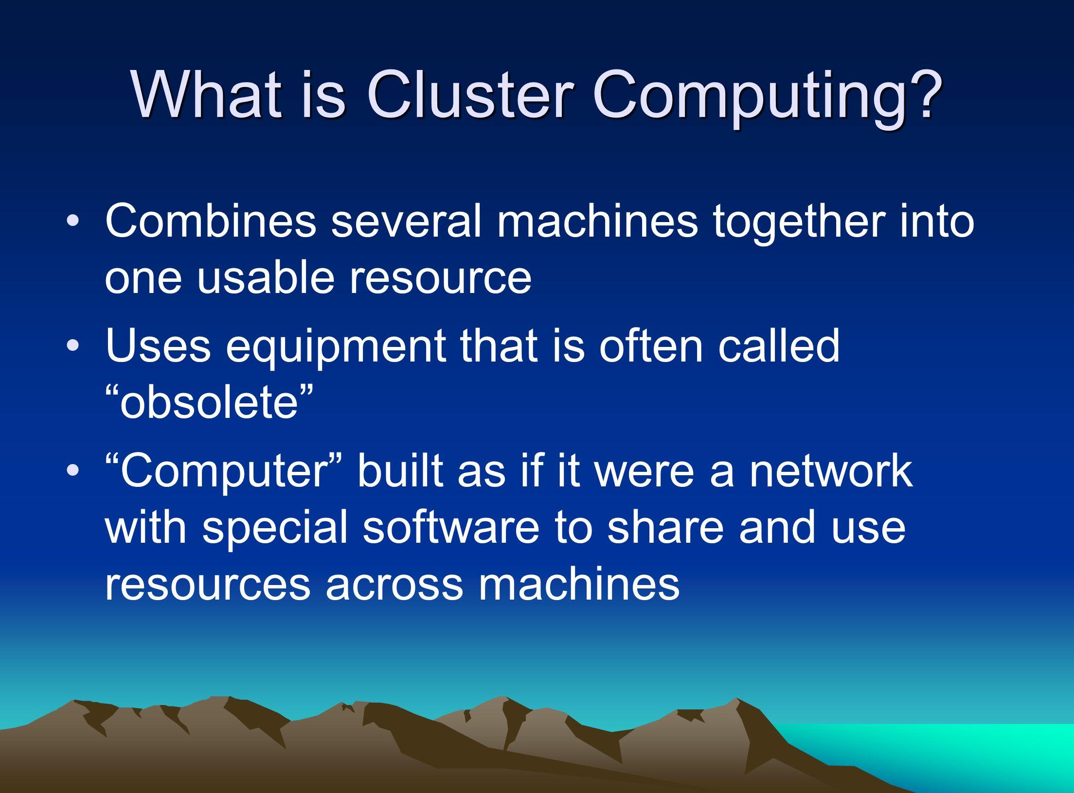 The Cluster Computing Project Robert L Tureman Paul D Camp